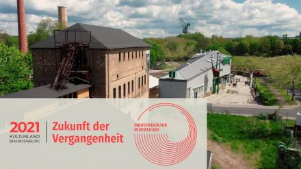 Zukunft der Vergangenheit – Industriekultur in Eberswalde / Future of the past - industrial culture in Eberswalde /